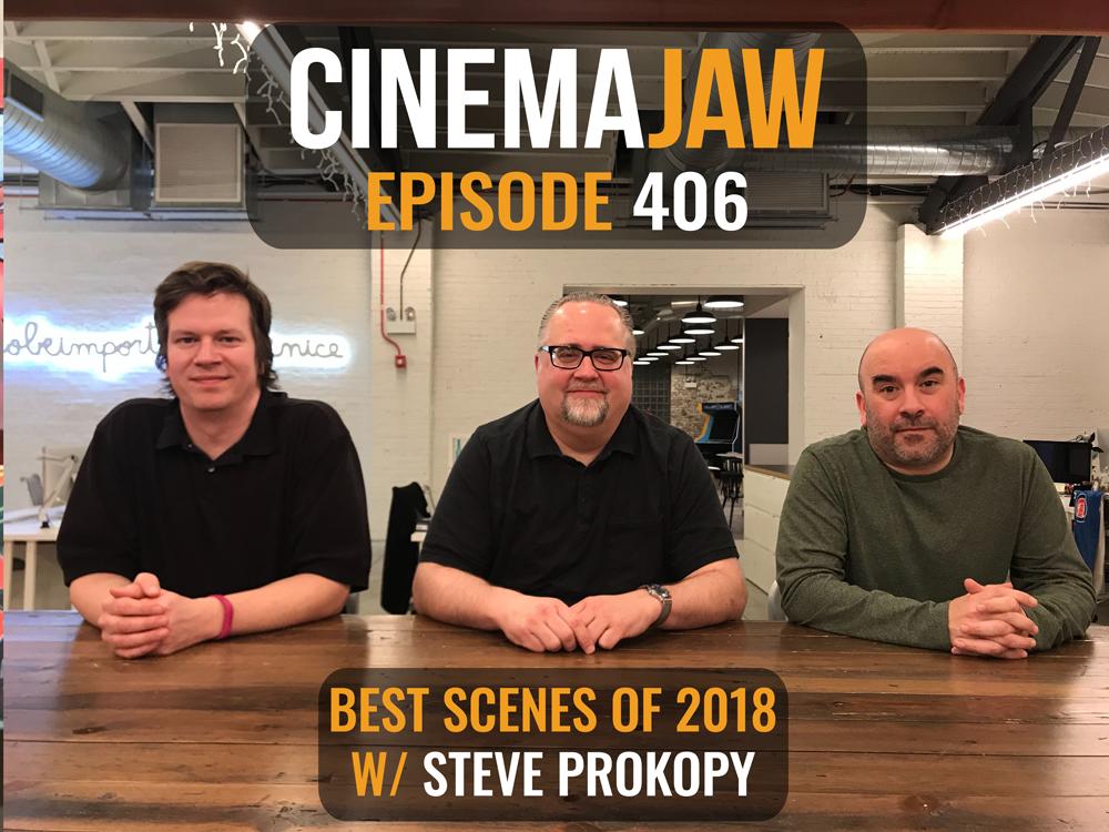 CinemaJaw 406, Steve Prokopy – Best Scenes of 2018 – CinemaJaw